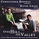 Christopher Bowman and David Chafe 161140 Over Hill and Valley album cover